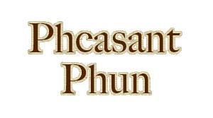 Pheasant Phun, Inc.