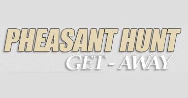 Pheasant Hunt Get-Away