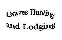 Graves Huntng and Lodging