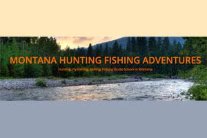 Montana Hunting & Fishing Adventures